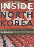 Inside North Korea, Mark Edward Harris, 0811857514