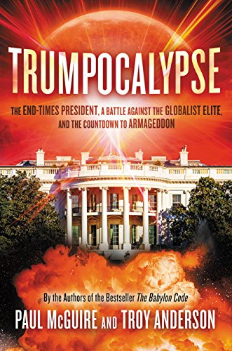 Trumpocalypse: The End-Times President, a Battle Against the Globalist Elite, and the Countdown to Armageddon cover