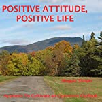 Positive Attitude, Positive Life: Hypnosis to Cultivate an Optimistic Outlook | Maggie Staiger