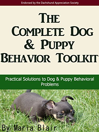 The Complete Dog & Puppy Behavior Toolkit: Practical Solutions to Dog & Puppy Behavioral Problems