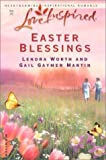 Easter Blessings, Lenora Worth and Gail Gaymer Martin, 0373872097