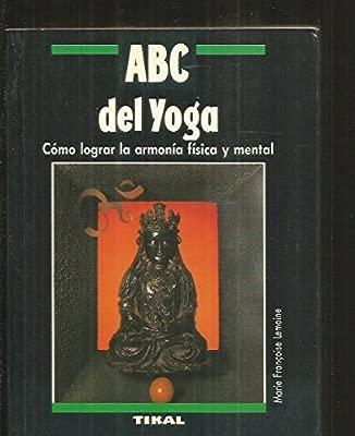 ABC del yoga: Amazon.es: MARIE FRANÇOISE LEMOINE: Libros