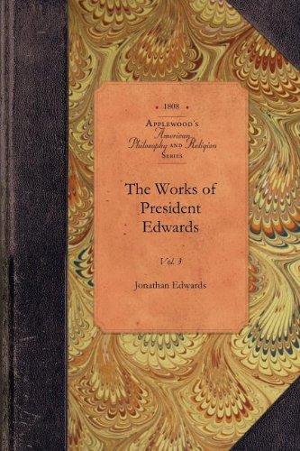 The Works of President Edwards, Vol 3: Vol. 3 (Amer Philosophy, Religion) PDF