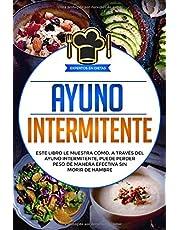 Ayuno Intermitente: Este libro le muestra cómo, a través del ayuno intermitente, puede perder peso de manera efectiva sin morir de hambre