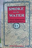 Smoke on the Water, John D. Ruemmler, 1558702393