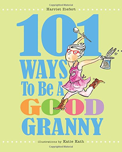 101 ways to be a good granny - 1