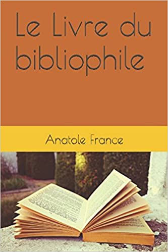 Le Livre Du Bibliophile French Edition Anatole France