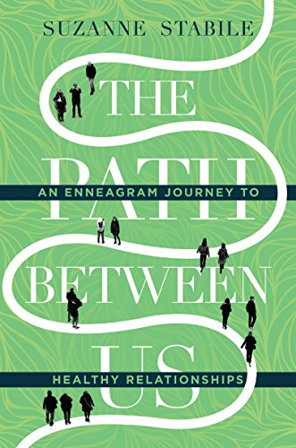 The Path Between Us: An Enneagram Journey to Healthy Relationships (Guide A Marriage Short Happy A To)