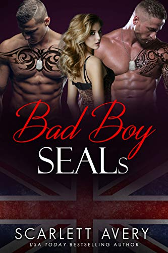 Bad Boy SEALs: Menage Romance. Billionaire Romance. (British Romance Trilogy Book 2)