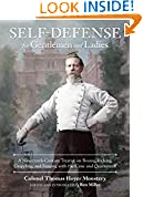 #8: Self-Defense for Gentlemen and Ladies: A Nineteenth-Century Treatise on Boxing, Kicking, Grappling, and Fencing with the Cane and Quarterstaff