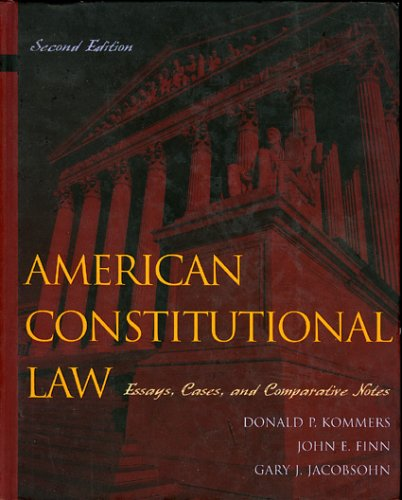 American Constitutional Law: Essays, Cases, and Comparative Notes, Volumes 1 & 2