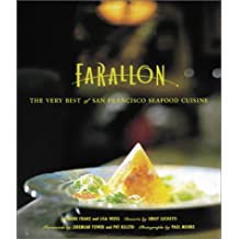 The Farallon Cookbook: The Very Best of San Francisco Cuisine