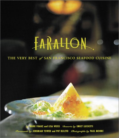 Download The Farallon Cookbook: The Very Best of San Francisco Seafood Cuisine pdf epub