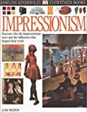 Impressionism, Jude Welton and Dorling Kindersley Publishing Staff, 0789468123