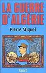 La guerre d'Algérie par Miquel