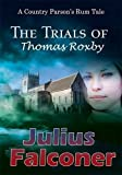 The Trials of Thomas Roxby, Julius Falconer, 1782283439