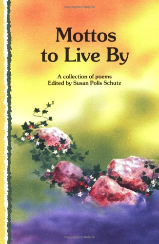 Mottos to Live by: A Collection of Poems