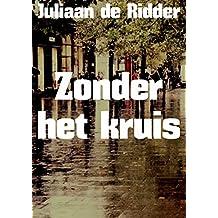 Zonder het kruis (Dutch Edition)