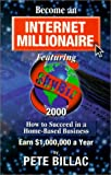 Become an Internet Millionnaire, Pete Billac, 0943629454