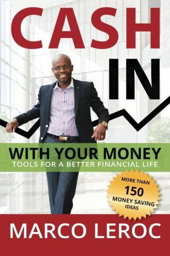 Download Cash in With Your Money: Tools for a Better Financial Life PDF