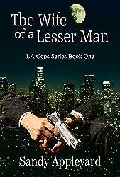 The Wife of a Lesser Man (LA Cops Series Book 1)