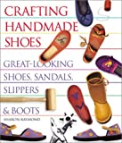 Crafting Handmade Shoes, Sharon Raymond, 1579903789