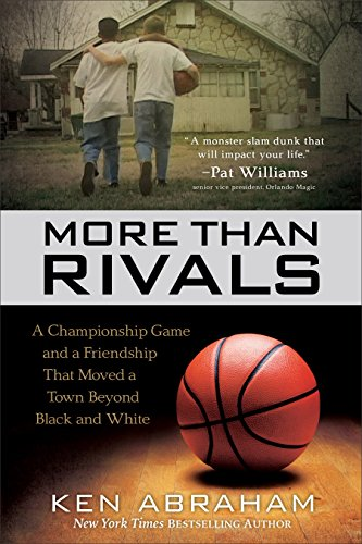 (More Than Rivals: A Championship Game and a Friendship That Moved a Town Beyond Black and White )