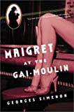 Maigret at the Gai-Moulin, Georges Simenon, 015602845X