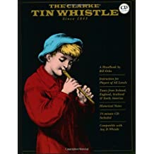 The Clarke Tin Whistle Book, Deluxe Edition  Book/CD Set: Compatible with any D whistle