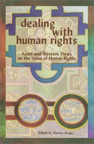 Dealing with Human Rights: Asian and Western Views on the Value of Human Rights