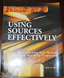 Using Sources Effectively (Second Edition) : Strengthening Your Writing and Avoiding Plagiarism, Harris, Robert A., 1884585574