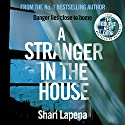 A Stranger in the House Audiobook by Shari Lapena Narrated by Tavia Gilbert