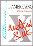 L'americano senza censura : Slang americano (Assimil evasioni)