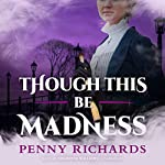 Though This Be Madness: The Lily Long Mysteries, Book 2 | Penny Richards