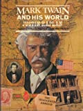 Mark Twain and His World, Justin Kaplan, 0671214624