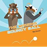 The Missing Bouncy Ball: A Fox and Goat Mystery (Fox and Goat Mysteries)