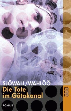 Maj Sjöwall & Per Wahlöö - Die Tote im Götakanal (Kommissar Beck 1)
