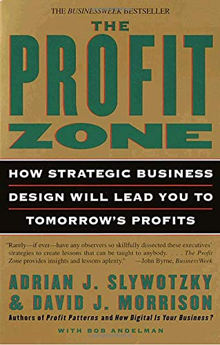 The Profit Zone: How Strategic Business Design Will Lead You to Tomorrow's Profits (Mba In Data Science And Data Analytics)