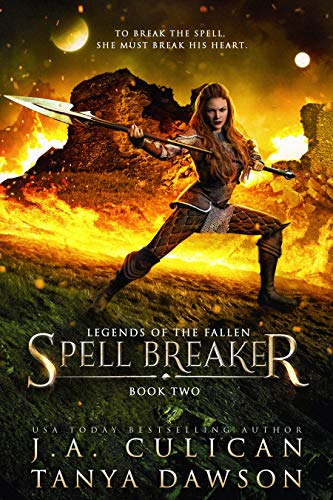 Spell Breaker (Legends of the Fallen Book 2) by [Culican, J.A., Dawson, Tanya]
