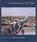 Charleston in My Time, West Fraser and Ted Phillips, 1570033927