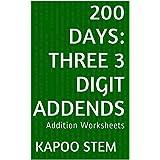 200 Addition Worksheets with Three 3-Digit Addends: Math Practice Workbook (200 Days Math Addition Series 8)