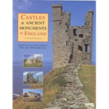 The Daily Telegraph Castle & Ancient Monuments of England: The County-By-County Guide to More than 350 Historic Sites