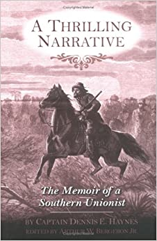 A Thrilling Narrative: The Memoir of a Southern Unionist (The Civil War in the West)