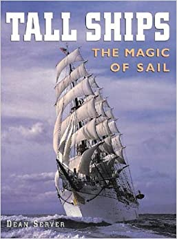 Tall Ships: The Magic of Sail (American Landmarks)