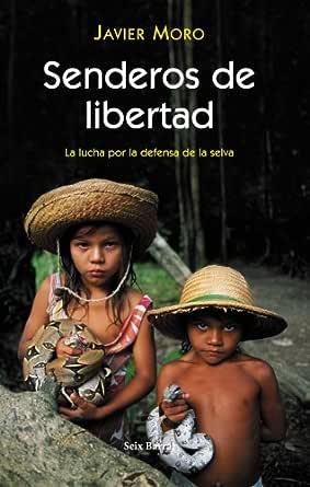 Senderos de libertad eBook: Moro, Javier: Amazon.es: Tienda Kindle