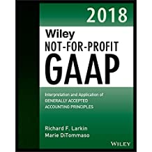 Wiley Not-for-Profit GAAP 2018: Interpretation and Application of Generally Accepted Accounting Principles (Wiley Not for Profit GAAP)