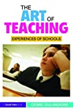img - for The Art of Teaching: Experiences of Schools by Cedric Cullingford (2009-07-24) book / textbook / text book