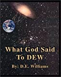 What God Said to Dew, D. E. Williams, 1553952049