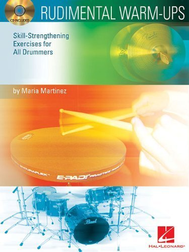 Rudimental Warm-Ups: Skill-Strengthening Exercises for All Drummers by Maria Martinez (2005-01-01) (Warm Ups Rudimental)