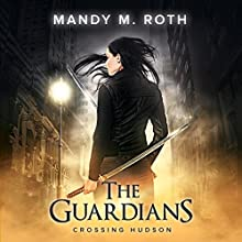 Crossing Hudson: The Guardians, Book 2 Audiobook by Mandy M. Roth Narrated by Allyson Voller